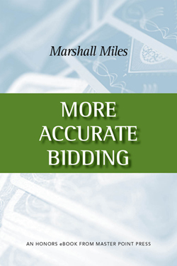 More Accurate Bidding, Marshall Miles